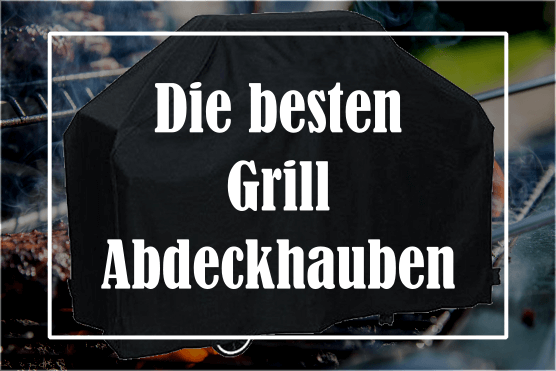 grill abdeckhaube top 10 die besten grill abdeckhauben 2018. Black Bedroom Furniture Sets. Home Design Ideas